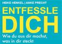 """""""Entfessle Dich"""" - Wir verlosen ein Exemplar des neues Buches von Heike Henkel und Anke Precht."""